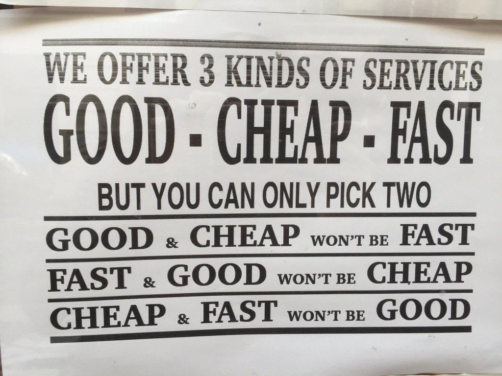 GOOD – CHEAP – FAST